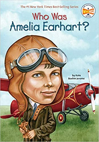 Who Was Amelia Earhart?: Jerome, Kate Boehm, Who HQ, Cain, David:  9780448428567: Amazon.com: Books