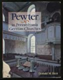 Pewter in Pennsylvania German Churches 9780911122602
