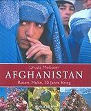 Afghanistan: Rosen, Mohn, 30 Jahre Krieg