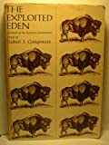 The Exploited Eden, Robert J. Gangewere, 0060422262