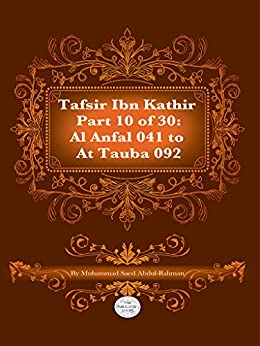 The Quran With Tafsir Ibn Kathir Part 10 of 30: Al Anfal 041 To At Tauba 092: Al Anfal 041 To At Tauba 092 by [Abdul-Rahman, Muhammad]