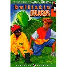 Ballistic Bugs - Willie Plummet: The Misadventures of Willie Plummet