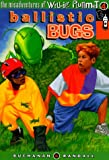Ballistic Bugs, Paul Buchanan and Rod Randall, 0570050448