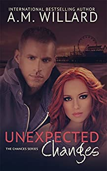 Unexpected Changes (The Chances Series Book 2) by [Willard, A.M.]