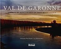 Val de Garonne : Escales et rencontres en pays marmandais par Marianne Peyri