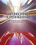 Sponsoring Superhighway, Sarah Smus, 1453738312