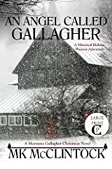 An Angel Called Gallagher (Cambron Press Large Print) (Montana Gallagher Series) (Volume 4) Paperback