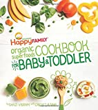 img - for The Happy Family Organic Superfoods Cookbook For Baby & Toddler book / textbook / text book