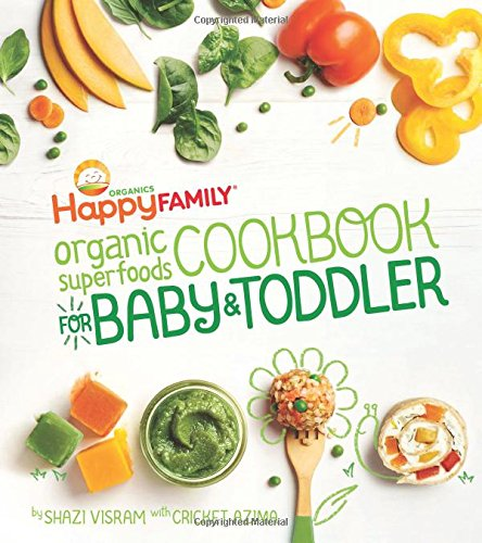 (The Happy Family Organic Superfoods Cookbook For Baby & Toddler )