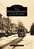 Stroudsburgs in the Poconos, Frank Summa and Marie Summa, 0752412981