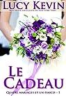Quatre mariages et un fiasco, tome 1 : Le Cadeau par Kevin
