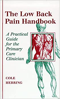 Book The Low Back Pain Handbook: A Practical Guide for the Primary Care Clinician: A Practical Guide for the Primary Care Physician