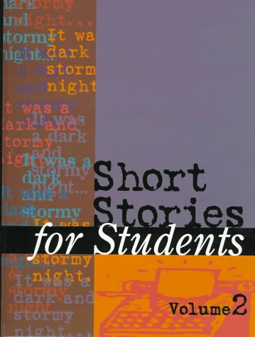 Short Stories for Students : Presenting Analysis, Context & Criticism on Commonly Studied Short Stories (Vol. 2)