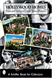 Hollywood Homes: Postcard Views of Early Stars' Estates (Schiffer Book for Collectors)