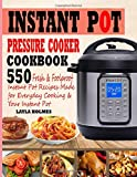 Instant Pot Pressure Cooker Cookbook: 55o Fresh & Foolproof Instant Pot Recipes Made for Everyday Cooking & Your Instant Pot (Electric Pressure Cooker Cookbook) (Instant Pot Cookbook)