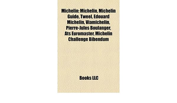 Michelin: Michelin Guide, Tweel, Édouard Michelin ...
