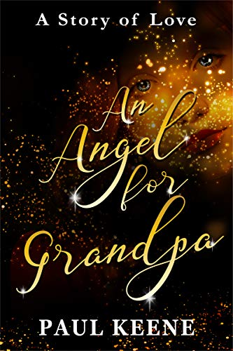 Book: An Angel for Grandpa - A Story of Love by Paul Keene