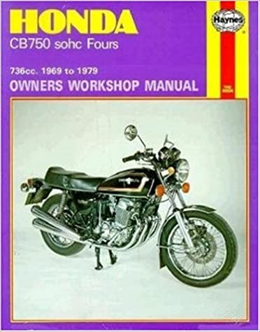 Honda CB750 Sohc Fours: 736 CC 1969-1979- Owners Workshop Manual