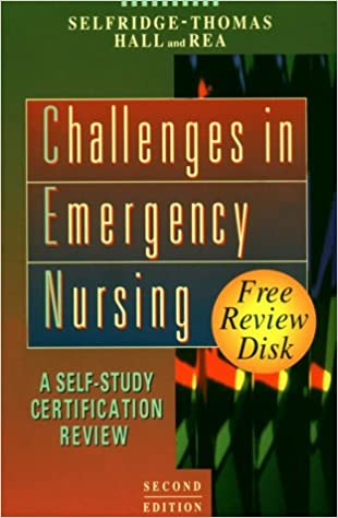 Challenges in Emergency Nursing: A Self-Study Certification Review (With Diskette for Windows)