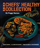 The Chefs' Healthy Collection, Peggy Barnes, 0882899295