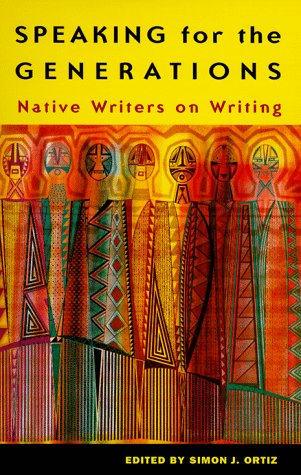 Speaking for the Generations: Native Writers on Writing (Sun Tracks)
