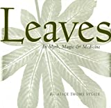 Leaves in Myth, Magic and Medicine