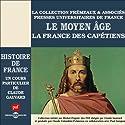 Le Moyen Age : La France des Capétiens (Histoire de France 2) Rede von Claude Gauvard Gesprochen von: Claude Gauvard