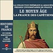 Le Moyen Age : La France des Capétiens (Histoire de France 2) | Claude Gauvard