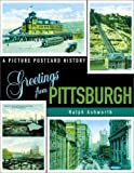 img - for Greetings from Pittsburgh: A Picture Postcard History book / textbook / text book
