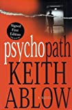 Psychopath, Keith Russell Ablow and Keith Ablow, 0312266715