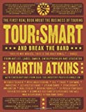 img - for Tour:Smart: And Break the Band by Martin Atkins (2007-09-01) book / textbook / text book
