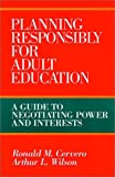 Planning Responsibly for Adult Education: A Guide to Negotiating Power and Interests