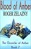 Blood of Amber, Roger Zelazny, 0783892942