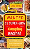 Wanted! 31 Super-Easy Camping Recipes: Pick MAGIC Cookbook in Your Pocket Right Now! (Camping Cookbook, Easy Campfire Cooking, Camp Cooking Book, Vegan Camping Food) [Wanted Cooking #10]