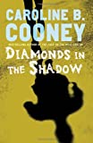 Diamonds in the Shadow by Caroline B. Cooney front cover