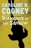 Diamonds in the Shadow, Caroline B. Cooney, 140007424X