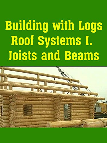 Building with Logs Roof Systems I Joists and ()