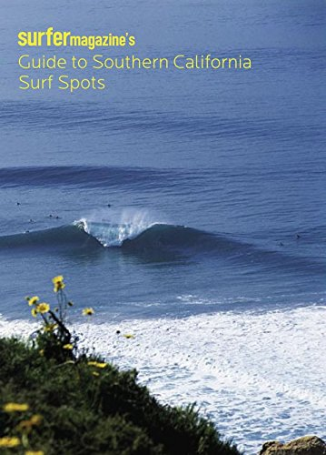 Surfer Magazine's Guide to Southern California Surf Spots: Santa Barbara - Ventura - Los Angeles - Orange - San Diego (Surfers Magazine Guide)