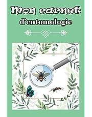 Mon carnet d'entomologie: Le cahier du collectionneur d'insectes - Répertoire du chasseur de papillons, chenilles, vers.
