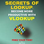 Secrets of Lookup: Become More Productive with Vlookup: Free Your Time!  | Andrei Besedin