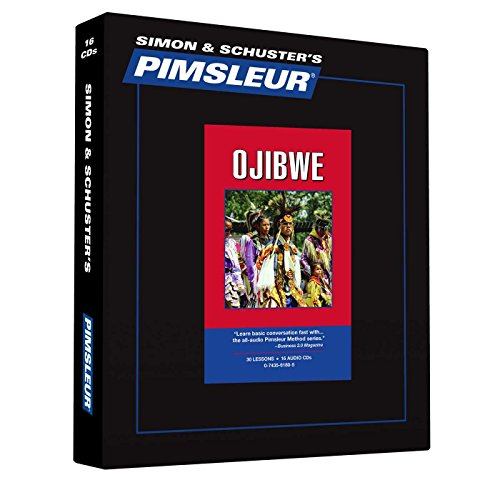 Pimsleur Ojibwe Level 1 CD: Learn To Speak And Understand Ojibwe With Pimsleur Language Programs (Comprehensive)