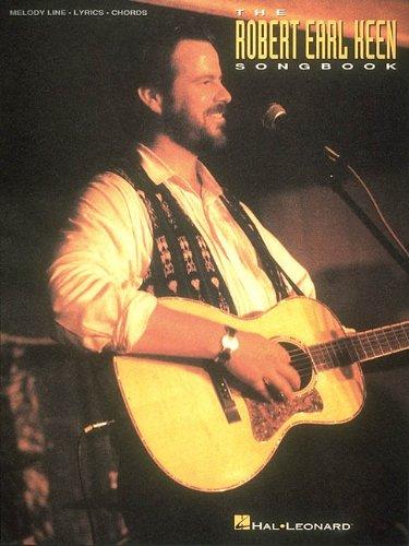 The Robert Earl Keen Songbook (Piano/Vocal/Guitar Artist Songbook)