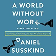 A World Without Work: Technology, Automation, and How We Should Respond
