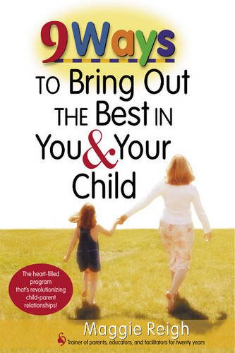 Download 9 Ways to Bring Out the Best in You and Your Child PDF