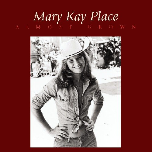 CD : Mary Kay Place - Almost Grown (Bonus Track)