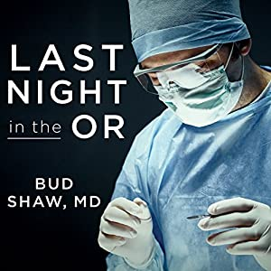 Last Night in the OR Audiobook