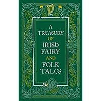 Treasury of Irish Fairy and Folk Tales (Barnes & Noble Omnibus Leatherbound Classics)