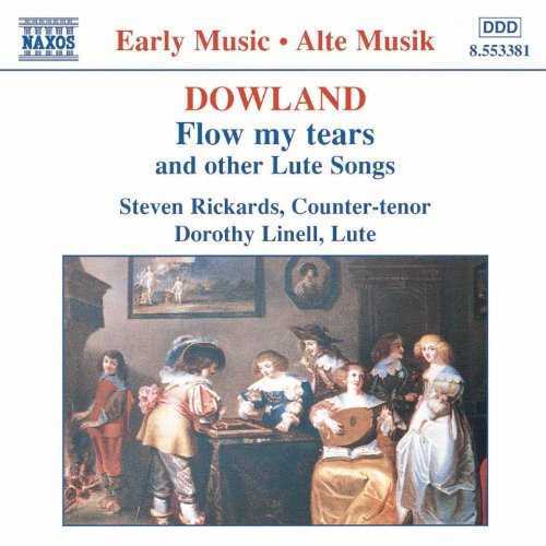 Tears Dowlands - Dowland: Flow My Tears and Other Lute Songs