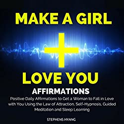 Make a Girl Love You Affirmations