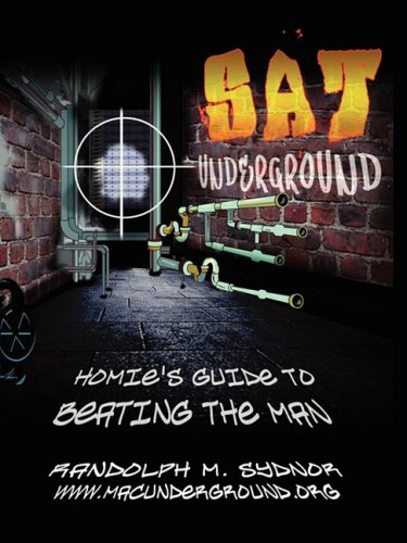 SAT Underground: Homie's Guide to Beating the Man